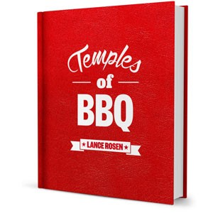 Temples Of BBQ Cookbook By Lance Rosen