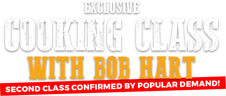 Exclusive Cooking Class with Bob Hart